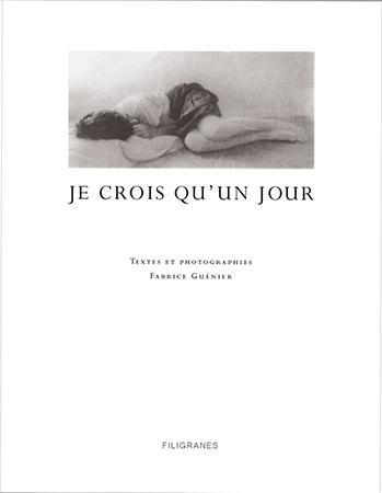 je-crois-quun-jour_fabrice-gunier_filigranes