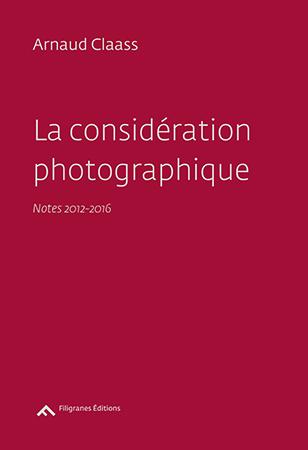 la-consideration-photographique_arnaud-claass
