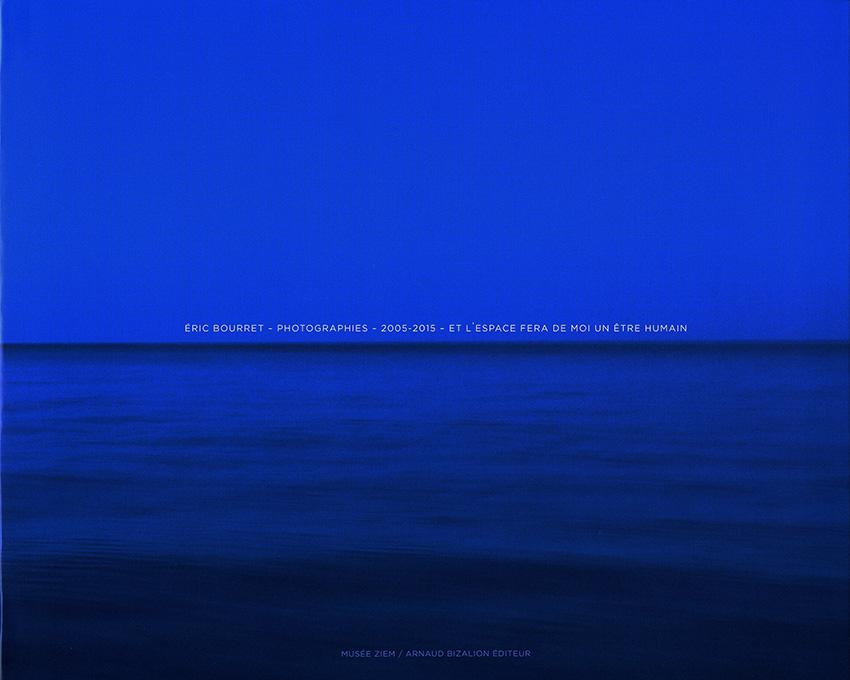 © Eric Bourret - et l'espace fera de moi un etre humain - Catalogue d'exposition - Arnaud Bizalion editeur - musee Ziem