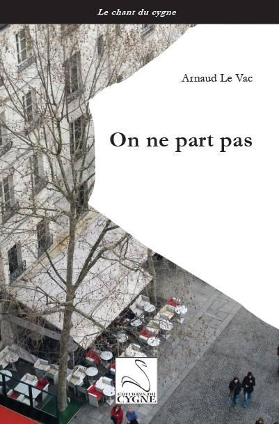 on_ne_part_pas_arnaud_le_vac_editions_du_cygne