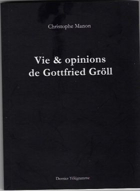 vie-opinions-de-gottfried-groll-de-christophe-manon