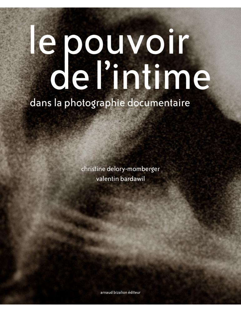 le-pouvoir-de-l-intime-dans-la-photographie-documentaire-christine-delory-momberger-valentin-bardawil